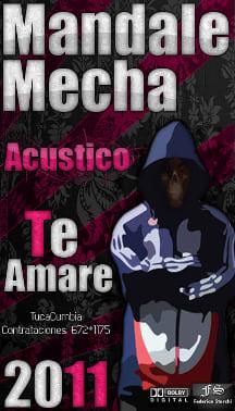 Mandale Mecha - Te Amare [Acustico] [Nuevo 2011]   Cumbia