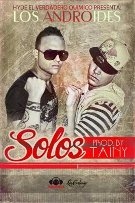 J Javier y Andiel ''Los Androides'' - Solos (Prod. By Tainy)