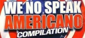 Diferentes Versiones De We No Speak Americano | Cumbia