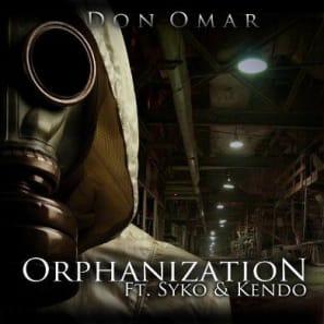 Don Omar Feat Kendo & Syko - Orphanization (Original) [Meet The Orphans] | General