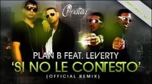 Plan B Ft Leverty - Si No Le Contesto (Official Remix) | Reggaeton