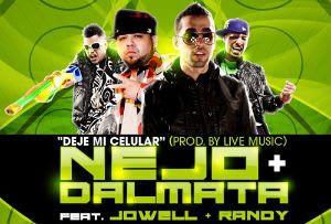 Ñejo y Dalmata Ft. Jowell y Randy - Deje Mi Celular (2010) | General