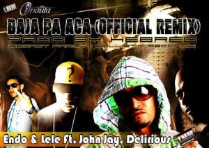 Endo & Lele Ft. John Jay, Delirious - Baja Pa Aca (Official Remix) (Prod By Hebreo)   Noticias