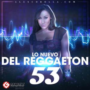 AlexCorolla Presenta – Lo Nuevo Del Reggaeton Vol. 53 (DIF. 2012) | CDs de Reggaeton