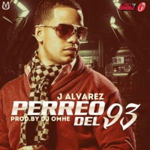 J Alvarez - Perreo Del 93 (Prod. By Dj Omhe) | Reggaeton
