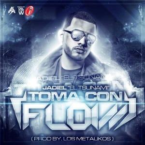 Jadiel El Tsunami' - Toma Con Flow (Prod. By Los Metalicoz)   Reggaeton