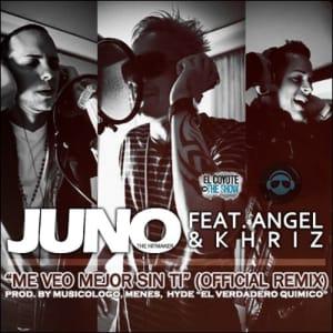 Juno Feat. Angel y Khriz - Me Veo Mejor Sin Ti (Remix) (Prod. By Musicologo, Menes & Hyde) [2010] | General