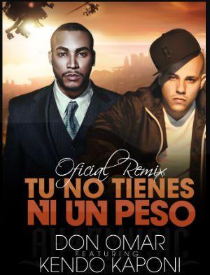 Don Omar Ft Kendo Kaponi - Tu No Tienes Ni Un Peso (Official Remix) | Reggaeton
