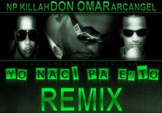 Don Omar Ft Arcangel & NP Killah - Yo Naci Pa Esto (Official Remix) | General