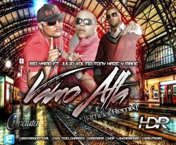 Big Yamo Ft. Mane, Julio Voltio & Tony Haze - Vamo Alla (Remix Oficial 2011)
