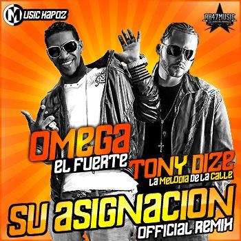 Tony Dize Ft. Omega 'El Fuerte' - Su Asignacion (Official Remix) (Original)   General