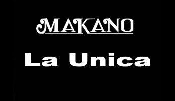 Makano - La Unica (Nuevo Tema) | General