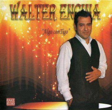 Walter Encina - Algo Contigo [2010]   Cumbia