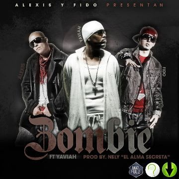 Alexis y Fido Ft. Yaviah - Zombie (Prod. By Nely) (Original) | General