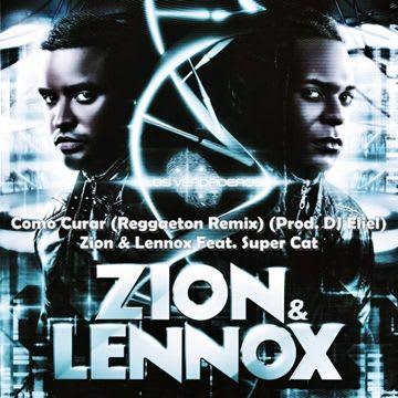 Zion y Lennox Feat. Super Cat - Como Curar (Reggaeton Remix) (Prod. DJ Eliel) | General
