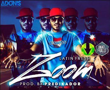 Latin Fresh - Zoom (Prod. By Predikador)   General