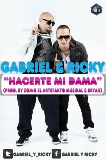 Gabriel & Ricky - Hacerte Mi Dama (Prod. By Zom-B El Artefakto Musikal & Bryan)   General