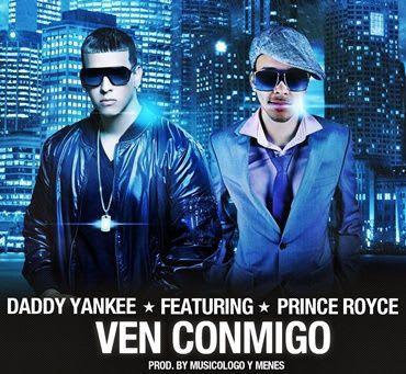 Daddy Yankee Ft. Prince Royce - Ven Conmigo (Prod. Musicologo Y Menes) | General