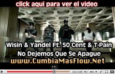 VIDEO: Wisin & Yandel Ft. 50 Cent & T-Pain - No Dejemos Que Se Apague (Official) | General