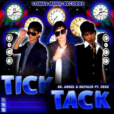 Sr. Angel & Natalio Ft. Cruz - Tick Tack | General