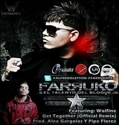 Farruko Ft. Wolfine - Get Together (Official Remix)   General