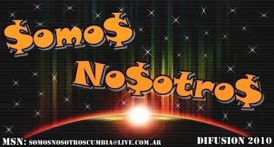Somos Nosotros - Difusion 2010 (x4) | Cumbia