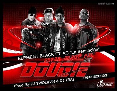 Element Black Ft. AC La Sensacion - Estas Ready Pal Dougie | General