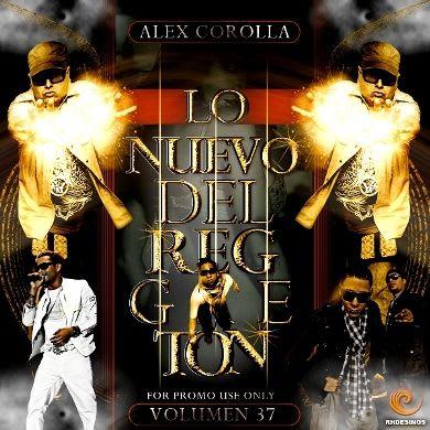 AlexCorolla Presenta: Lo Nuevo Del Reggaeton Vol. 37 (2011)   General