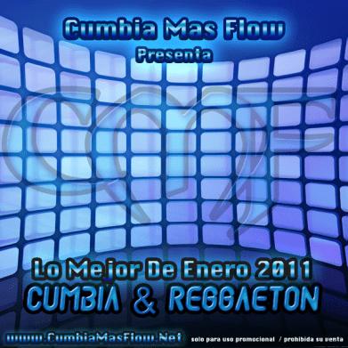 CumbiaMasFlow Presenta – Lo Mejor De Enero 2011 | Cumbia