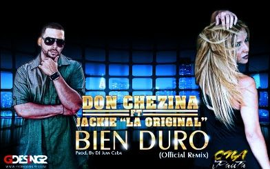 Jackie La Original Ft. Don Chezina - Bien Duro (Official Remix) (Prod. By DJ Juan Cuba) | General