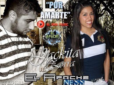 Jackita La Zorra Ft. El Apache Ness - Por Amarte [Nuevo 2011] EL ADRI MUSIC | Cumbia
