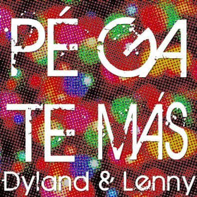Dyland & Lenny - Pegate Mas [Nuevo Julio 2011] | General
