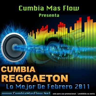 CumbiaMasFlow Presenta: Lo Mejor De Febrero 2011 | Cumbia