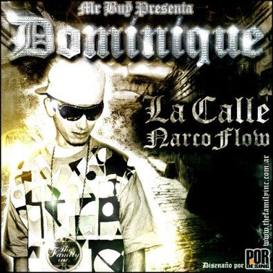Dominique - The GodFather La Calle Narco Flow [2010] | General