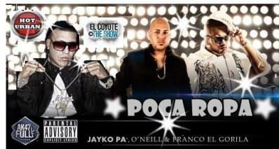 Jayko Pa Ft Franco El Gorila & Oneill - Poca Ropa | General