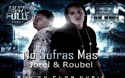 Jorel & Roubel - No Sufras Mas | Bachata