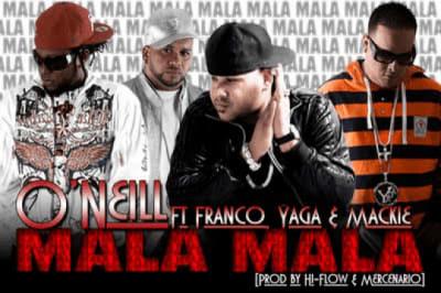 O'neill Ft. Franco El Gorila, Yaga & Mackie - Mala Mala | General
