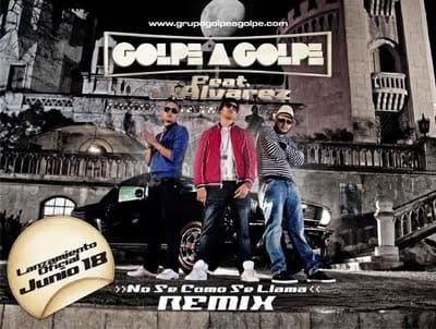 Golpe A Golpe Ft J. Alvarez - No Se Como Se Llama (Official Remix) (Original) | General