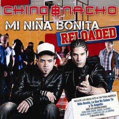 Chino y Nacho - Mi Niña Bonita Reloaded (2010) | General