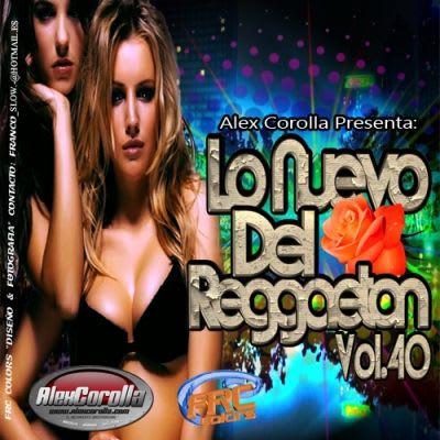 AlexCorolla Presenta - Lo Nuevo Del Reggaeton Vol. 40 (2011) | General