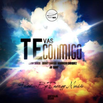 Leow Shock ft. Mauricio Enriquez, Dany, J.B & Broky Santos - Te Vas Conmigo (Prod by Energy Music)
