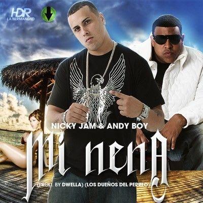 Nicky Jam & Andy Boy - Mi Nena   General