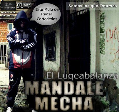 Mandale Mecha - El Luqeabalanza [Nuevo Mayo 2011] | Cumbia