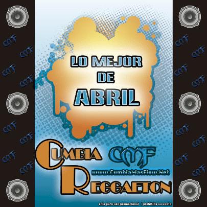 CMF presenta: Lo Mejor De Abril [2011]   Cumbia