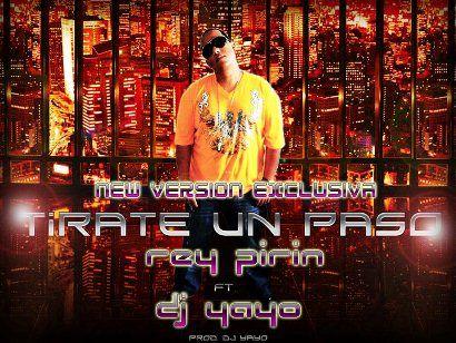 Rey Pirin Ft. Dj Yayo - Tirate Un Paso (Official Remix)   General