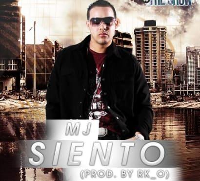 MJ - Siento (Prod. By R.K.O) [2010] | General