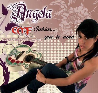 Angela - Sabias..Que Te Amo (2010) @320 | Cumbia