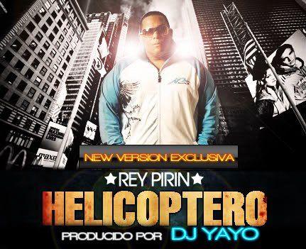 Rey Pirin - El Helicoptero (Remix) [Prod. DJ YAYO]   General