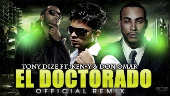 Tony Dize ft Don Omar y Ken-y - El Doctorado Remix