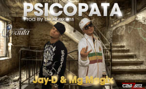 Jay-D & Mg Magix - Psicopata (Prod By Anakinz & Thunder)   General
